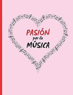 PASIÓN POR LA MÚSICA: CUADERNO DE MUSICA CON PENTAGRAMAS, Con Página de Apoyo Lineada. Registro y Composición de cancione...
