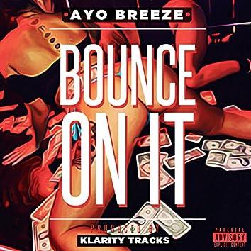 Bounce on It