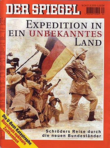 Der Spiegel Nr. 34/2000 21.08.2000 Expedition in ein unbekanntes Land