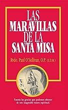 Las Maravillas de la Santa Misa: Spanish Version: Wonders of the Mass (Spanish Edition)