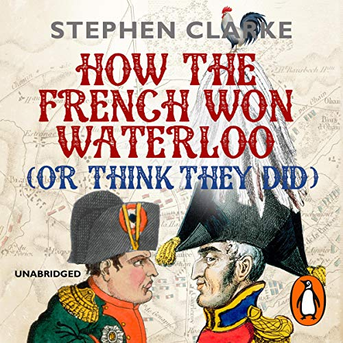 How the French Won Waterloo - or Think They Did cover art