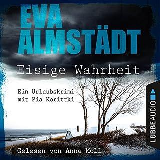 Eisige Wahrheit: Ein Urlaubskrimi mit Pia Korittki                   Autor:                                                                                                                                 Eva Almstädt                               Sprecher:                                                                                                                                 Anne Moll                      Spieldauer: 2 Std. und 53 Min.     903 Bewertungen     Gesamt 4,3