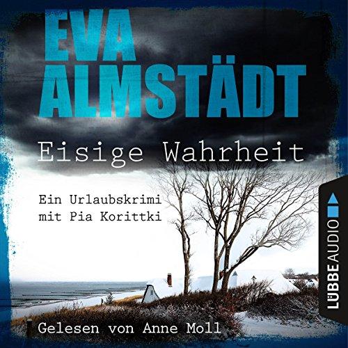 Eisige Wahrheit: Ein Urlaubskrimi mit Pia Korittki audiobook cover art