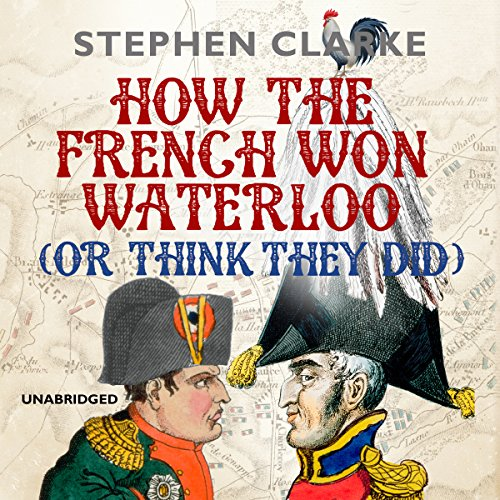 How the French Won Waterloo - or Think They Did audiobook cover art
