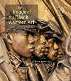 The Image of the Black in Western Art, Volume IV: From the American Revolution to World War I, Part 1: Slaves and Liberators: New Edition
