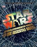 Star Wars Absolutamente todo lo que necesitas saber (Star Wars: Guías Ilustradas)