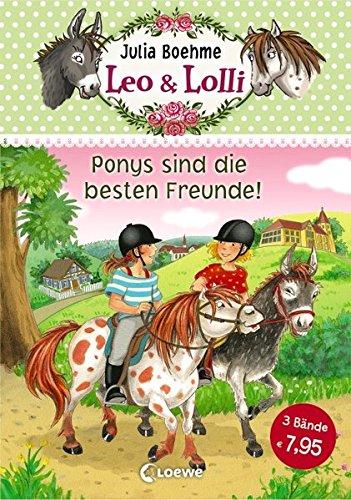 Leo & Lolli – Ponys sind die besten Freunde!: Sammelband