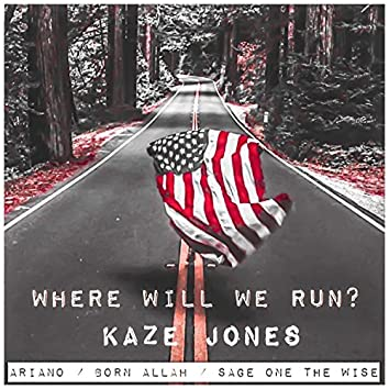 Where Will We Run? (feat. Ariano, Sage One The Wise & Born Allah)