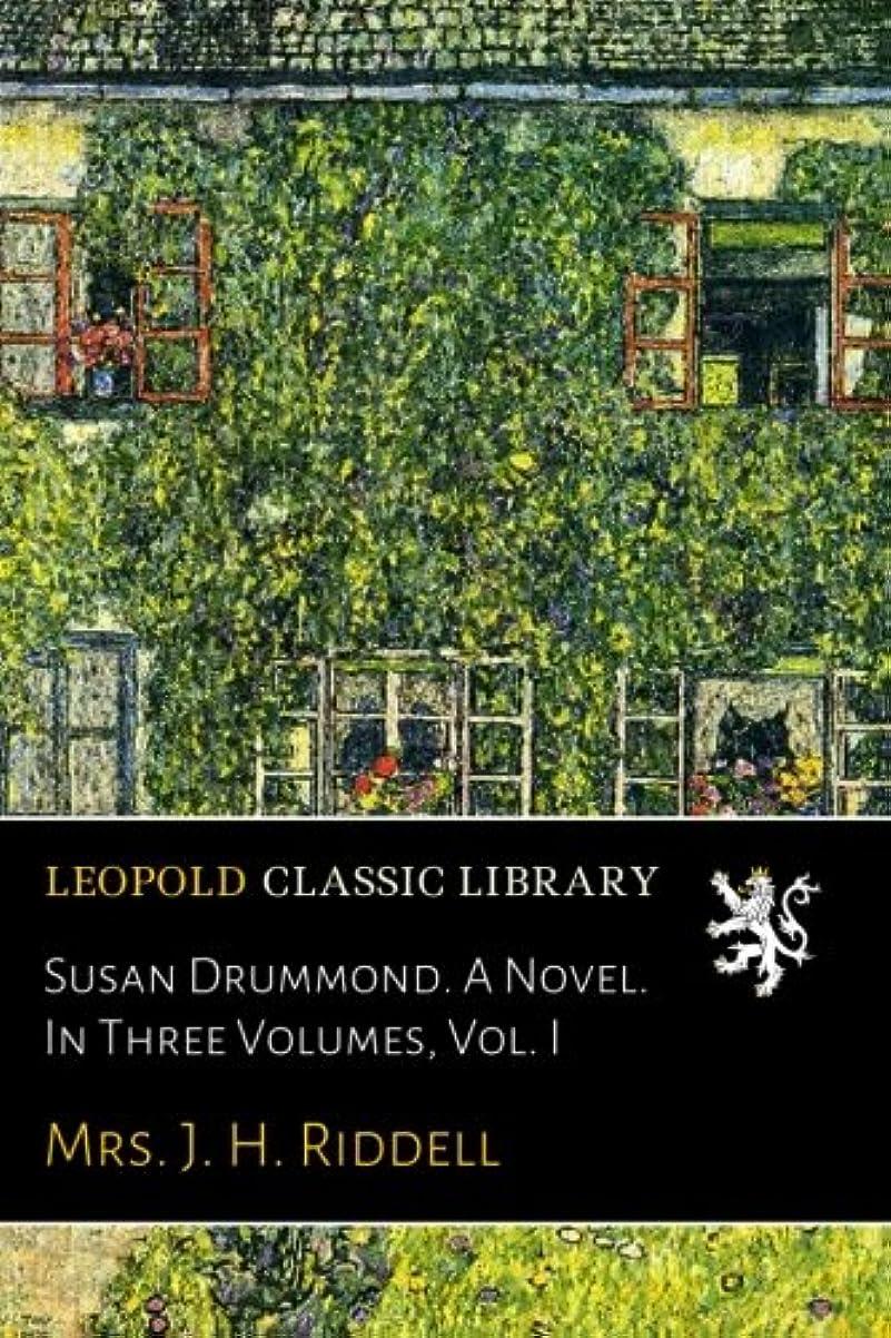 計算するアクティビティ完璧なSusan Drummond. A Novel. In Three Volumes, Vol. I