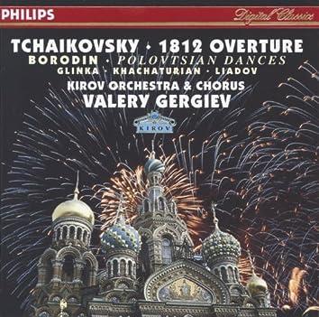 Tchaikovsky: 1812 Overture / Borodin: Polovtsian Dances / Glinka: Ruslan & Lyudmila / Khachaturian / Liadov