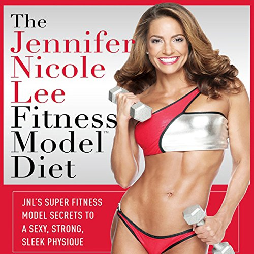 The Jennifer Nicole Lee Fitness Model Diet: JNL's Super Fitness Model Diet audiobook cover art