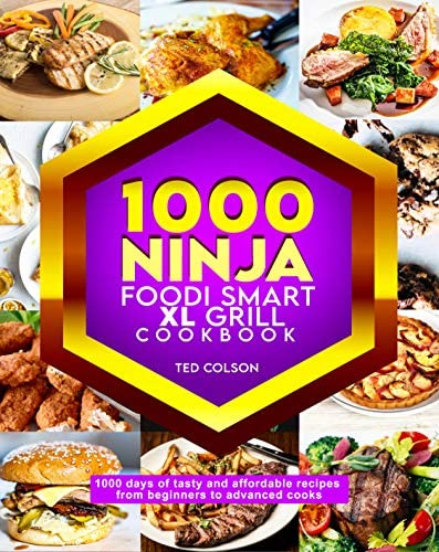 1000 Ninja Foodi Smart XL Grill Cookbook 1000 Days of Tasty and Affordable Recipes from Beginners product image