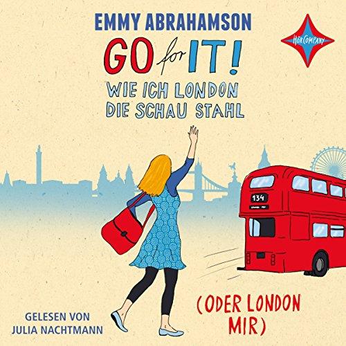Go for It! Wie ich London die Schau stahl (oder London mir) audiobook cover art