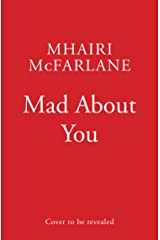 Mad about You: The biggest romcom of 2022: heart-warming, laugh-out loud funny and wonderfully romantic Kindle Edition