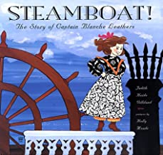 Steamboat!: The Story of Captain Blanche Leathers