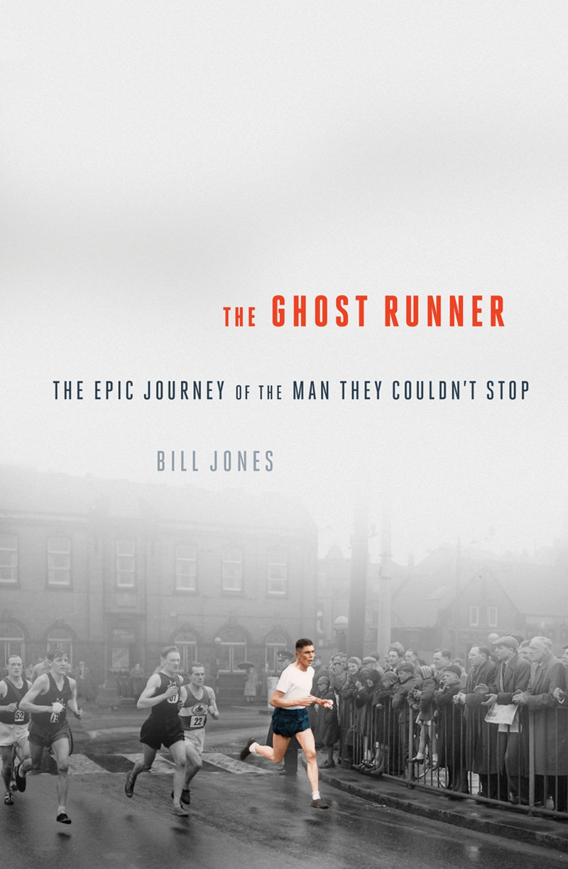 Image OfThe Ghost Runner: The Epic Journey Of The Man They Couldn't Stop
