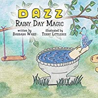 Adventures With Dazz: Rainy Day Magic