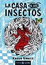 CASA DE LOS INSECTOS,LA par KAZUO