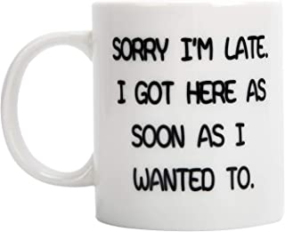 FLY SPRAY Coffee Mugs Funny Words Cup White Ceramic SORRY I'M LATE,I GOT HERE AS SOON AS I WANTED TO Printing Porcelain Novelty Creativity Drinks Mug For Espresso Cappuccino Water Unique Gift 12 oz
