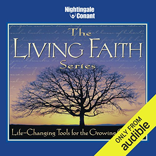 The Living Faith Series     Life-Changing Tools for the Growing Christian              By:                                                                                                                                 Bill Hybels,                                                                                        Haddon Robinson,                                                                                        Luis Palau,                   and others                          Narrated by:                                                                                                                                 Dick Staub                      Length: 5 hrs and 20 mins     Not rated yet     Overall 0.0