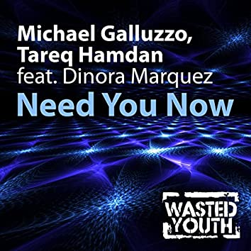 Need You Now (feat. Dinora Marquez)