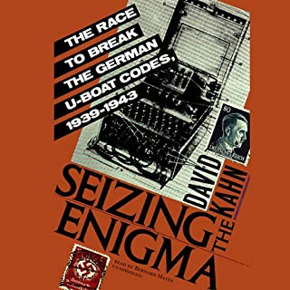 Seizing the Enigma     The Race to Break the German U-Boats Codes, 1939–1943              By:                                                                                                                                 David Kahn                               Narrated by:                                                                                                                                 Bernard Mayes                      Length: 13 hrs and 32 mins     82 ratings     Overall 4.3