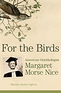 For the Birds: American Ornithologist Margaret Morse Nice