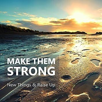 Make Them Strong
