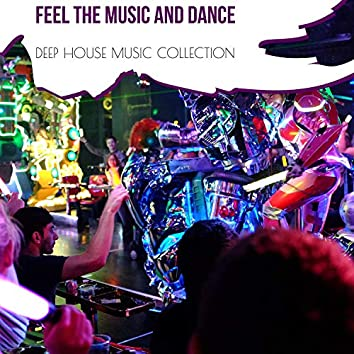 Feel The Music And Dance - Deep House Music Collection