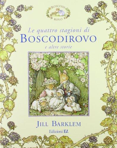 Le quattro stagioni di Boscodirovo e altre storie. Ediz. illustrata