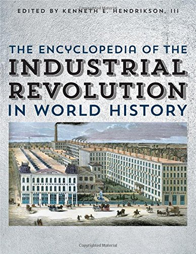 The Encyclopedia of the Industrial Revolution in World History Volume 1-3