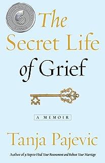 The Secret Life of Grief: A Memoir