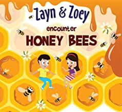 Zayn and Zoey Encounter Honey Bees - Educational Story Book for Kids - Children's Early Learning Picture Book (Ages 3 to 8...