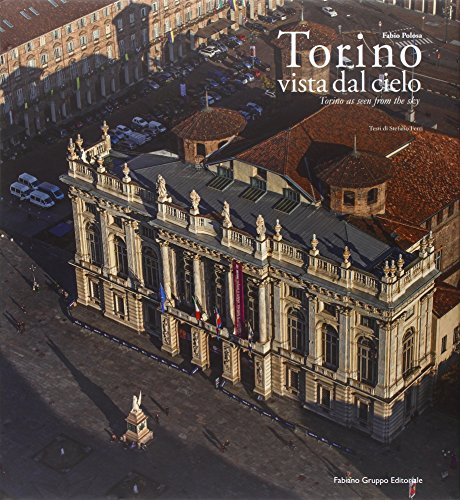 Torino vista dal cielo. Ediz. illustrata