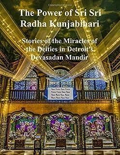 The Power of Sri Sri Radha Kunjabihari: Stories of the Miracles of the Deities in Detroit's Devasadan Mandir