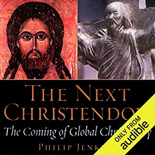 The Next Christendom     The Coming of Global Christianity              Written by:                                                                                                                                 Philip Jenkins                               Narrated by:                                                                                                                                 Robert Feifar                      Length: 12 hrs and 32 mins     Not rated yet     Overall 0.0