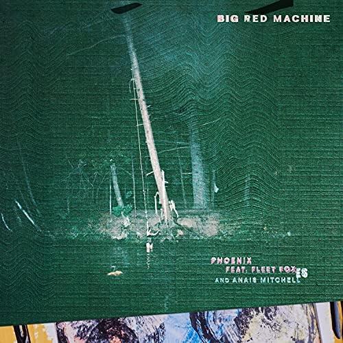 Big Red Machine, Fleet Foxes & Anaïs Mitchell