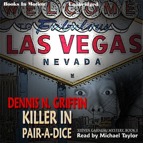 Killer in Pair-A-Dice     Steven Garneau Series, Book 1              By:                                                                                                                                 Dennis N. Griffin                               Narrated by:                                                                                                                                 Michael Taylor                      Length: 8 hrs and 7 mins     1 rating     Overall 1.0
