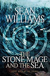 The Stone Mage and the Sea: First Book of the Change by Sean Williams