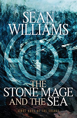 THE STONE MAGE AND THE SEA: First Book of the Change eBook: Williams, Sean:  Amazon.com.au: Kindle Store