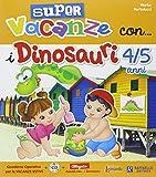 Super vacanze con i dinosauri. 4-5 anni. Con CD Audio. PEr la Scuola materna