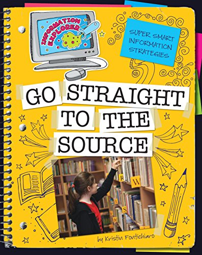 Go Straight to the Source (Explorer Library: Information Explorer) (English Edition)