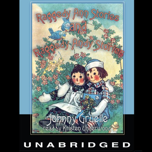 Raggedy Ann Stories and Raggedy Andy Stories                   By:                                                                                                                                 Johnny Gruelle                               Narrated by:                                                                                                                                 Kristen Underwood                      Length: 3 hrs and 19 mins     4 ratings     Overall 4.8