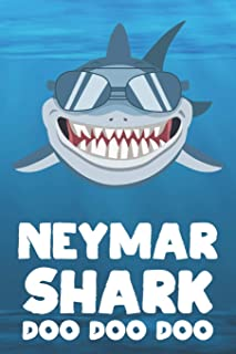 Neymar - Shark Doo Doo Doo: Blank Ruled Name Personalized & Customized Shark Notebook Journal for Boys & Men. Funny Sharks Desk Accessories Item for ... Supplies, Birthday & Christmas Gift for Men.