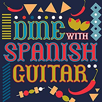 Dine with Spanish Guitar