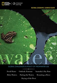 Water: Global Challenges & Policy of Freshwater Use (National Geographic Learning Reader)