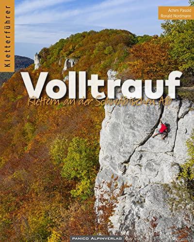 Kletterführer Volltrauf: Klettern an der Schwäbischen Alb