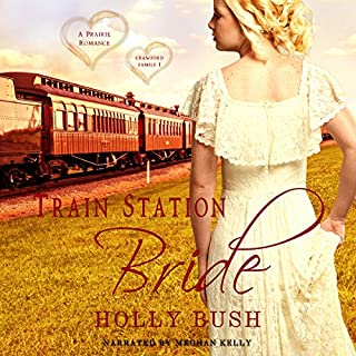 Train Station Bride: Prairie Romance     Crawford Family, Book 1              By:                                                                                                                                 Holly Bush                               Narrated by:                                                                                                                                 Meghan Kelly                      Length: 5 hrs and 45 mins     103 ratings     Overall 4.3