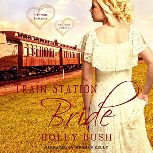 Train Station Bride: Prairie Romance audiobook cover art