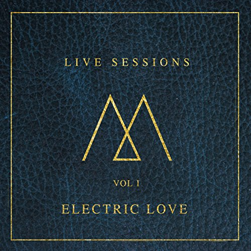 Electric Love (Live Sessions: Vol 1)